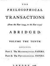 The Philosophical Transactions (from the Year ... to the Year ...) Abridged and Disposed Under General Heads: Volumes 10-12