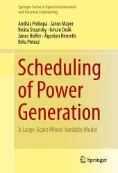 Scheduling of Power Generation: A Large-Scale Mixed-Variable Model