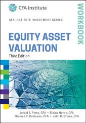 Equity Asset Valuation Workbook: Edition 3
