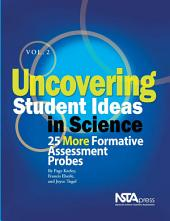 Uncovering Student Ideas in Science: 25 more formative assessment probes