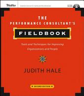 The Performance Consultant's Fieldbook: Tools and Techniques for Improving Organizations and People, Edition 2