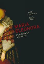 Maria Eleonora: Drottningen som sa nej