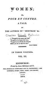 Women: Or, Pour Et Contre. A Tale, Volume 3