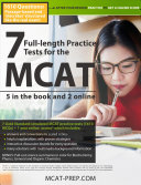 7 Full Length MCAT Practice Tests  5 in the Book and 2 Online