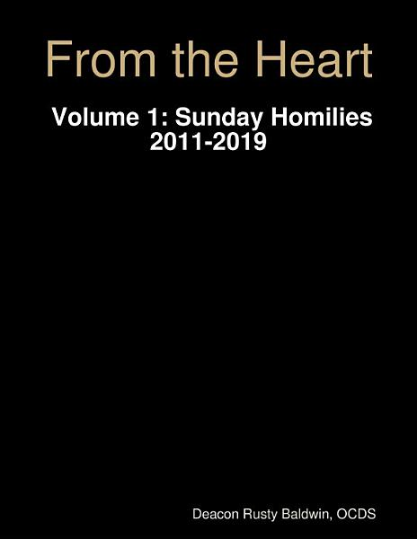 From the Heart Volume 1: Sunday Homilies 2011-2019