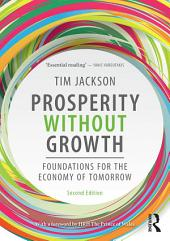 Prosperity without Growth: Foundations for the Economy of Tomorrow, Edition 2