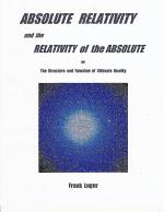 ABSOLUTE RELATIVITY and the RELATIVITY of the ABSOLUTE