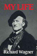 Download Richard Wagner  My Life Book