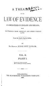 A Treatise on the Law of Evidence as Administered in England and Ireland: With Illustrations from American and Other Foreign Laws : from the 8th English Edition