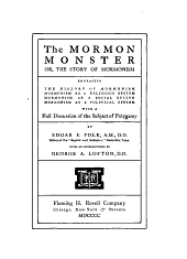 The Mormon Monster: Or, The Story of Mormonism with a Full Discussion of the Subject of Polygamy
