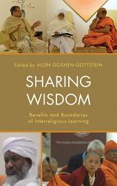 Sharing Wisdom: Benefits and Boundaries of Interreligious Learning