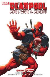 Deadpool: Merc With A Mouth - Head Trip, Volume 1