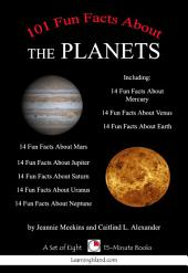 101 Fun Facts (And More) About the Planets: A Set of Eight 15-Minute Books