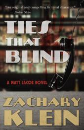 Ties That Blind: A Matt Jacob Novel