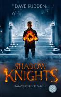 Shadow Knights   D  monen der Nacht PDF