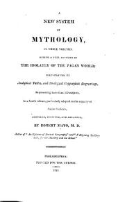 A new system of mythology: in two volumes; giving a full account of the idolatry of the pagan world, Volume 3