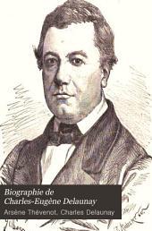 Biographie de Charles-Eugène Delaunay: membre de l'institut, directeur de l'observatoire de Paris (1816-1872)