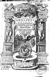 Emblemes d'Alciat, de nouueau Translatez en François [par B. Aneau] vers pour vers iouxte les Latins...