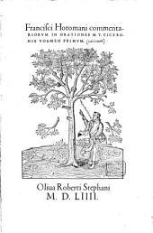 Francisci Hotomani Commentariorum in Orationes Ciceronis pro P. Quintio Volumen primum