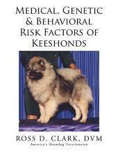 Medical, Genetic & Behavioral Risk Factors of Keeshonds