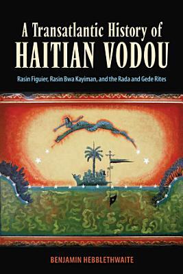 A Transatlantic History of Haitian Vodou
