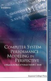 Computer System Performance Modeling In Perspective: A Tribute To The Work Of Prof Kenneth C Sevcik
