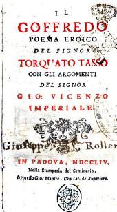Il Goffredo poema eroico del signor Torquato Tasso con gli argomenti del signor Gio. Vincenzo Imperiale