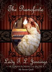 "The Pianoforte ~ The third story from ""Corsets and Cravings"", a Victorian Romance and Erotic short story collection. Vol. II."