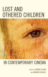 Lost and Othered Children in Contemporary Cinema