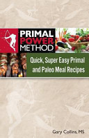 Primal Power Method Quick Super Easy Primal And Paleo Meal Recipes Book PDF