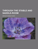 Through the Stable and Saddle-Room