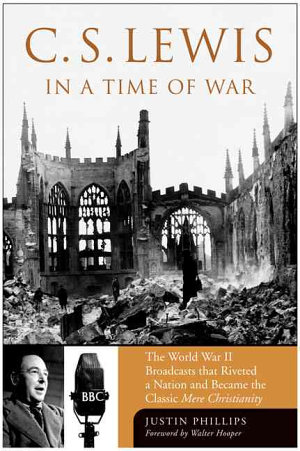C S  Lewis in a Time of War