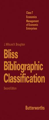 Bliss Bibliographic Classification: Class T: Economics Management of Economic Enterprises, Edition 2