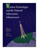Wireless technologies and the national information infrastructure.
