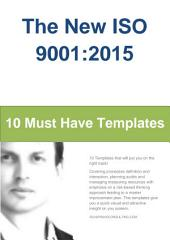 The new ISO 9001:2015: 10 Indispensable Templates