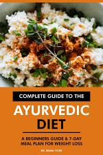 Complete Guide to the Ayurvedic Diet