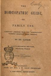 The Homoeopathic Guide, for Family Use Carefully Abridged from the Homoeopathic Domestic Medicine by Dr. Laurie