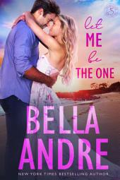 Let Me Be the One: The Sullivans: (Contemporary Romance)