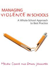 Managing Violence in Schools: A Whole-School Approach to Best Practice
