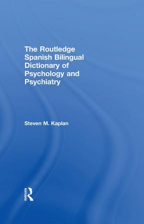 The Routledge Spanish Bilingual Dictionary of Psychology and Psychiatry PDF
