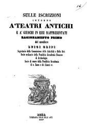 Sulle iscrizioni intorno a teatri antichi e a giuochi in essi rappresentati ragionamento
