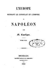 L'Europe pendant le consulat et l'empire de Napoléon: Volume13