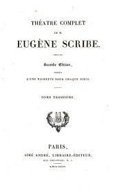 Théàtre complet de M. Eugène Scribe: Volume3