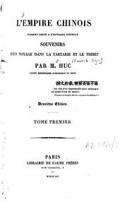 L'Empire chinois: faisant suite à l'ouvrage instituté Souvenirs d'un voyage dans la Tartarie et le Thibet, Volume1