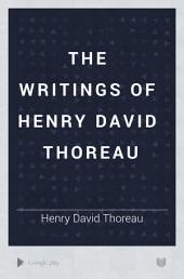 The Writings of Henry David Thoreau: Volume 10
