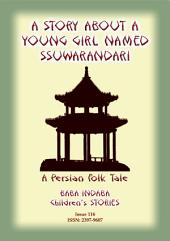 A STORY ABOUT A YOUNG GIRL NAMED SSUWARANDARI - A Persian Children's Story: Baba Indaba Children's Stories - Issue 116