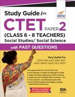 Study Guide for CTET Paper 2  Class 6   8 Teachers  Social Studies  Social Science with Past Questions 5th Edition PDF