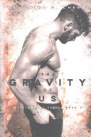 Download The Gravity of Us Book