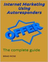 Intenet Marketing Using Autoresponders