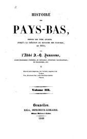 Histoire des Pays-Bas: depuis les tems anciens jusqu'à la création du royaume des Pays-Bas, en 1815, Volume3